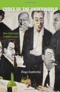 The best books on Trial By Jury - Codes of the Underworld: How Criminals Communicate by Diego Gambetta