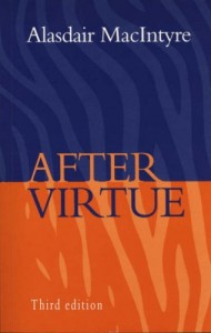 The best books on Virtue - After Virtue by Alasdair MacIntyre