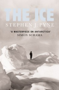 The best books on The Polar Regions - The Ice by Stephen J. Pyne