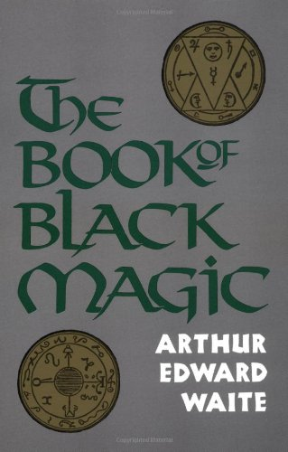 The best books on Magic - Book of Black Magic and of Pacts by Arthur Edward Waite