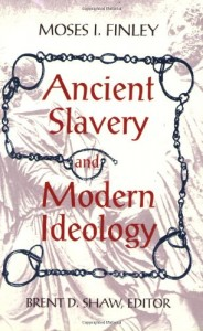 The best books on Ancient History in Modern life - Ancient Slavery and Modern Ideology by Moses Finley