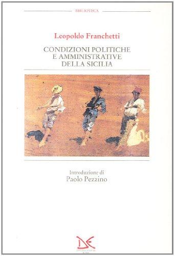 The best books on The Sicilian Mafia - Condizioni politiche e amministrative della Sicilia by Leopoldo Franchetti