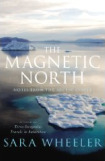 The best books on The Polar Regions - The Magnetic North by Sara Wheeler