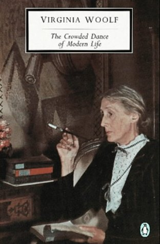 The Crowded Dance of Modern Life by Virginia Woolf