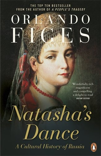 The best books on Revolutionary Russia - Natasha's Dance by Orlando Figes