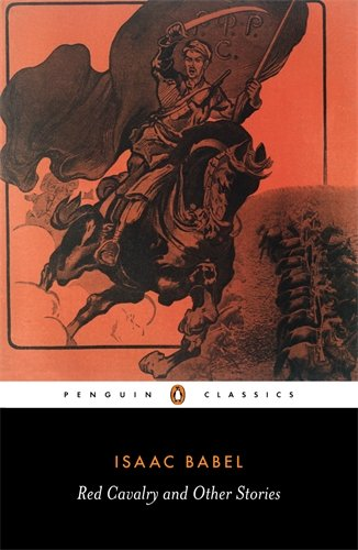 The best books on Revolutionary Russia - Red Cavalry and Other Stories by Isaac Babel