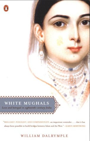 The best books on India - White Mughals by William Dalrymple