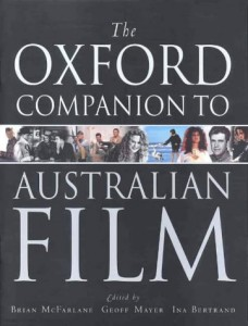 The best books on British Cinema - The Oxford Companion to Australian Film by Brian McFarlane & Brian McFarlane, Geoff Mayer, Ina Bertran