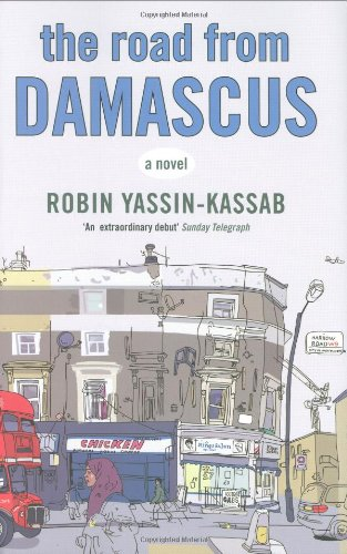 The best books on The Israel-Palestine Conflict - The Road from Damascus by Robin Yassin-Kassab