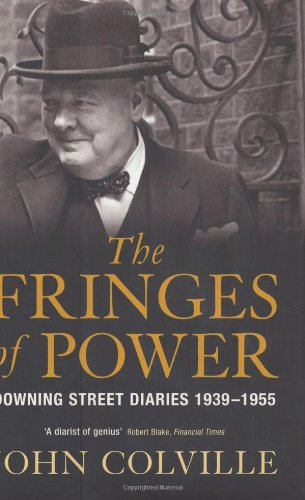 The Fringe of Power by Sir John Rupert Colville