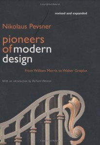 The best books on Pop Modern - Pioneers of Modern Design by Nikolaus Pevsner