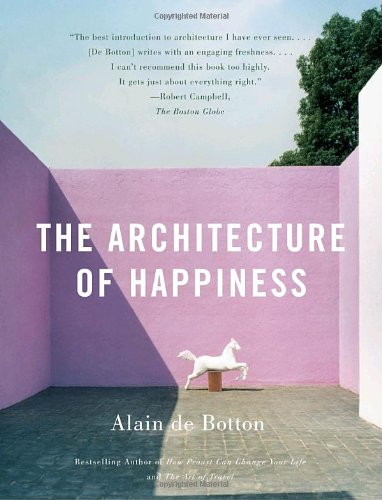 Alain de Botton recommends the best books of Illuminating Essays - The Architecture of Happiness by Alain de Botton