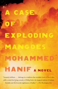 The best books on Pakistan - A Case of Exploding Mangoes by Mohammed Hanif