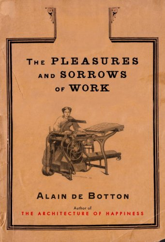 Alain de Botton recommends the best books of Illuminating Essays - The Pleasures and Sorrows of Work by Alain de Botton