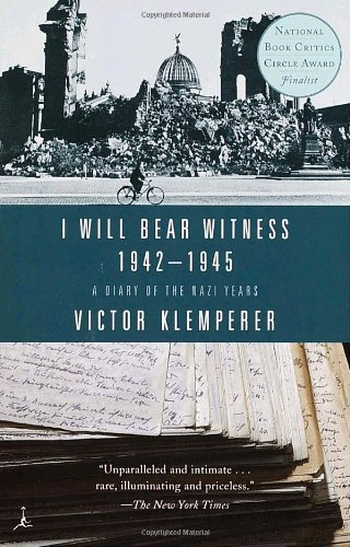 The Best Political Diaries - I Shall Bear Witness by Victor Klemperer