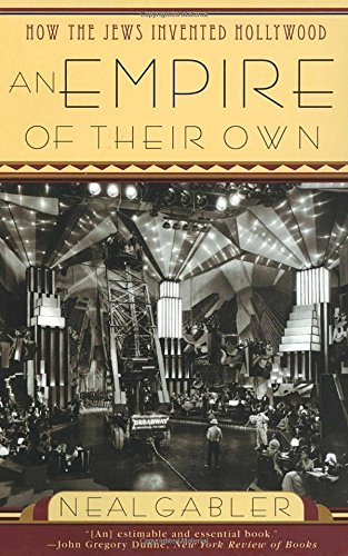 The best books on Hollywood - An Empire of Their Own – How the Jews Invented Hollywood by Neal Gabler