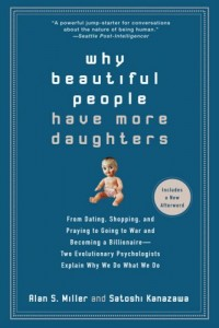 The best books on Men and Women - Why Beautiful People Have More Daughters by Alan S Miller and Satoshi Kanazawa & Satoshi Kanazawa