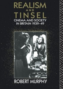 The best books on British Cinema - Realism and Tinsel by Robert Murphy