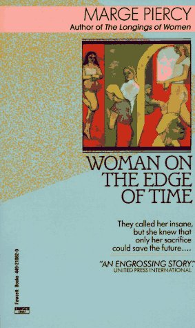 The best books on Parallel Worlds - Woman on the Edge of Time by Marge Piercy