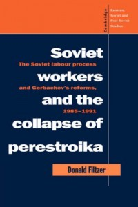 The best books on Soviet Law - Soviet Workers and the Collapse of Perestroika by Donald Filtzer
