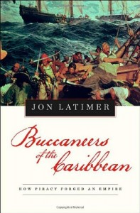 The best books on Pirates - Buccaneers of the Caribbean by Jon Latimer