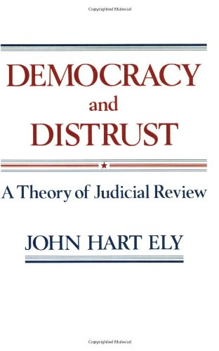 The best books on Maverick Political Thought - Democracy and Distrust by John Hart Ely