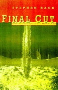 The best books on Hollywood - Final Cut – Dreams and Disaster in the Making of Heaven's Gate by Steven Bach