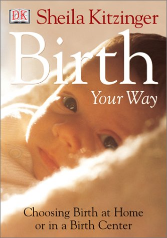 The best books on The Fall of Communism - Birth Your Way by Sheila Kitzinger