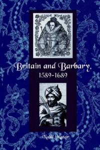 The best books on Pirates - Britain and Barbary, 1589-1689 by Nabil Matar