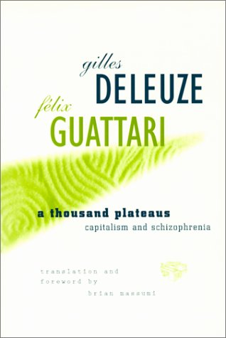 The best books on Maverick Political Thought - A Thousand Plateaus by Gilles Deleuze, Félix Guattari