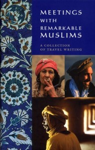 The best books on Travel in the Muslim World - Meetings with Remarkable Muslims by Barnaby Rogerson and Rose Baring