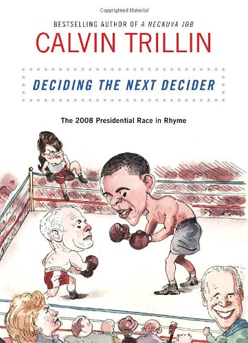 Calvin Trillin recommends the best Memoirs - Deciding the Next Decider by Calvin Trillin