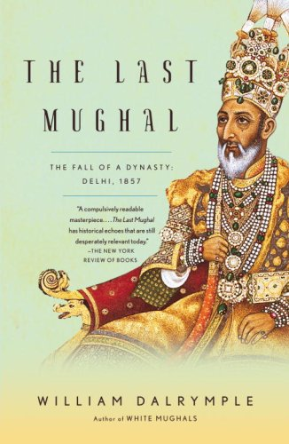 The best books on India - The Last Mughal by William Dalrymple