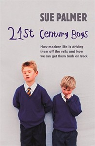 The best books on Boys and Toxic Masculinity - 21st Century Boys by Sue Palmer