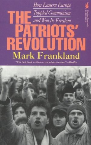 The best books on The Fall of Communism - The Patriots' Revolution by Mark Frankland