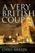 The Best Political Diaries - A Very British Coup by Chris Mullin