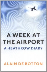 Alain de Botton recommends the best books of Illuminating Essays - A Week at the Airport by Alain de Botton