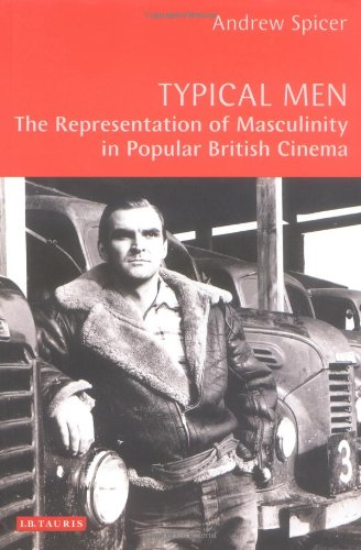 The best books on British Cinema - Typical Men by Andrew Spicer