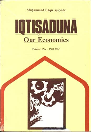 The best books on Maverick Political Thought - Iqtisaduna by Muhammad Baqir Sadr