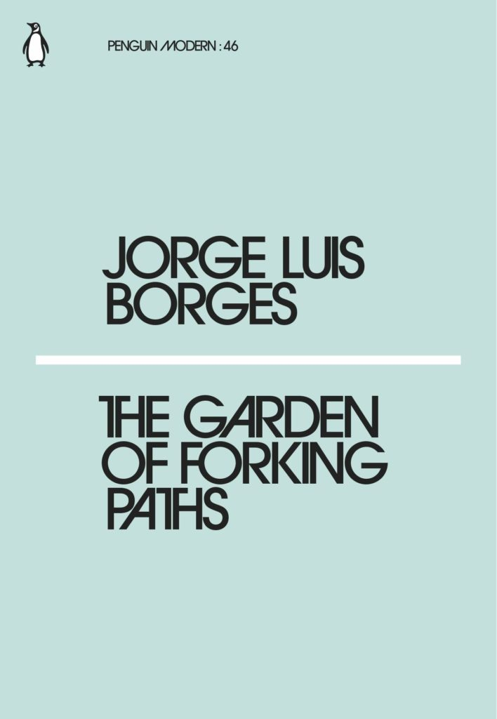 The best books on Parallel Worlds - The Garden of Forking Paths by Jorge Luis Borges