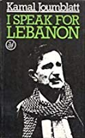The best books on Maverick Political Thought - I Speak for Lebanon by Kamal Joumblatt