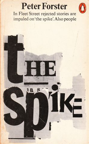 The best books on Editing Newspapers - The Spike by Peter Forster