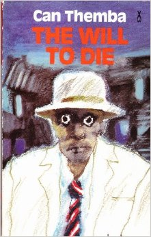 The best books on Colonial Africa - The Will to Die by Can Themba