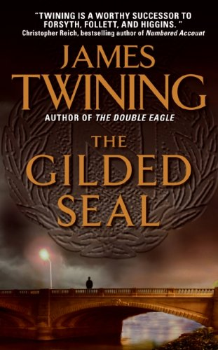 The best books on Writing a Great Thriller - The Gilded Seal by James Twining