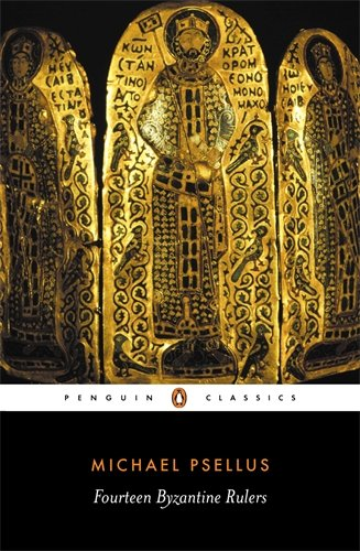 The best books on Byzantium - Fourteen Byzantine Rulers by Michael Psellus