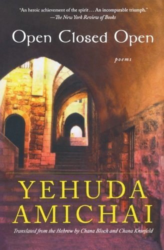 The best books on Israel - Open Closed Open by Yehuda Amichai