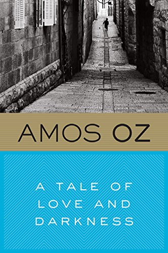 The best books on Israel - A Tale of Love and Darkness by Amos Oz