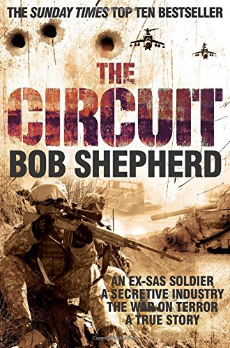 The best books on Private Armies - The Circuit by Bob Shepherd