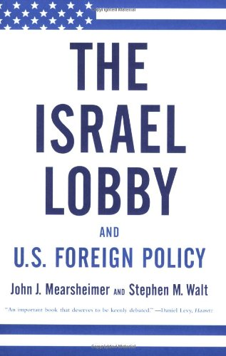 The best books on The Israel-Palestine Conflict - The Israel Lobby and American Foreign Policy by John Mearsheimer and Stephen Walt