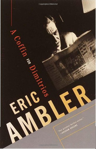 The best books on Espionage - A Coffin for Dimitrios by Eric Ambler